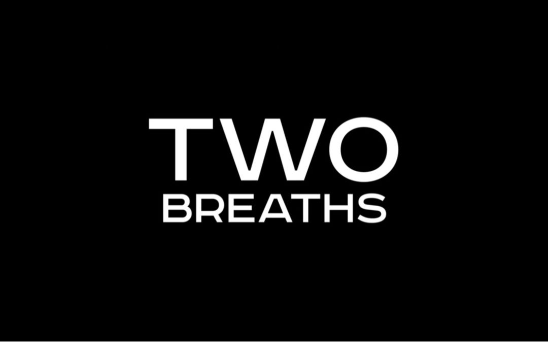 Two Breaths